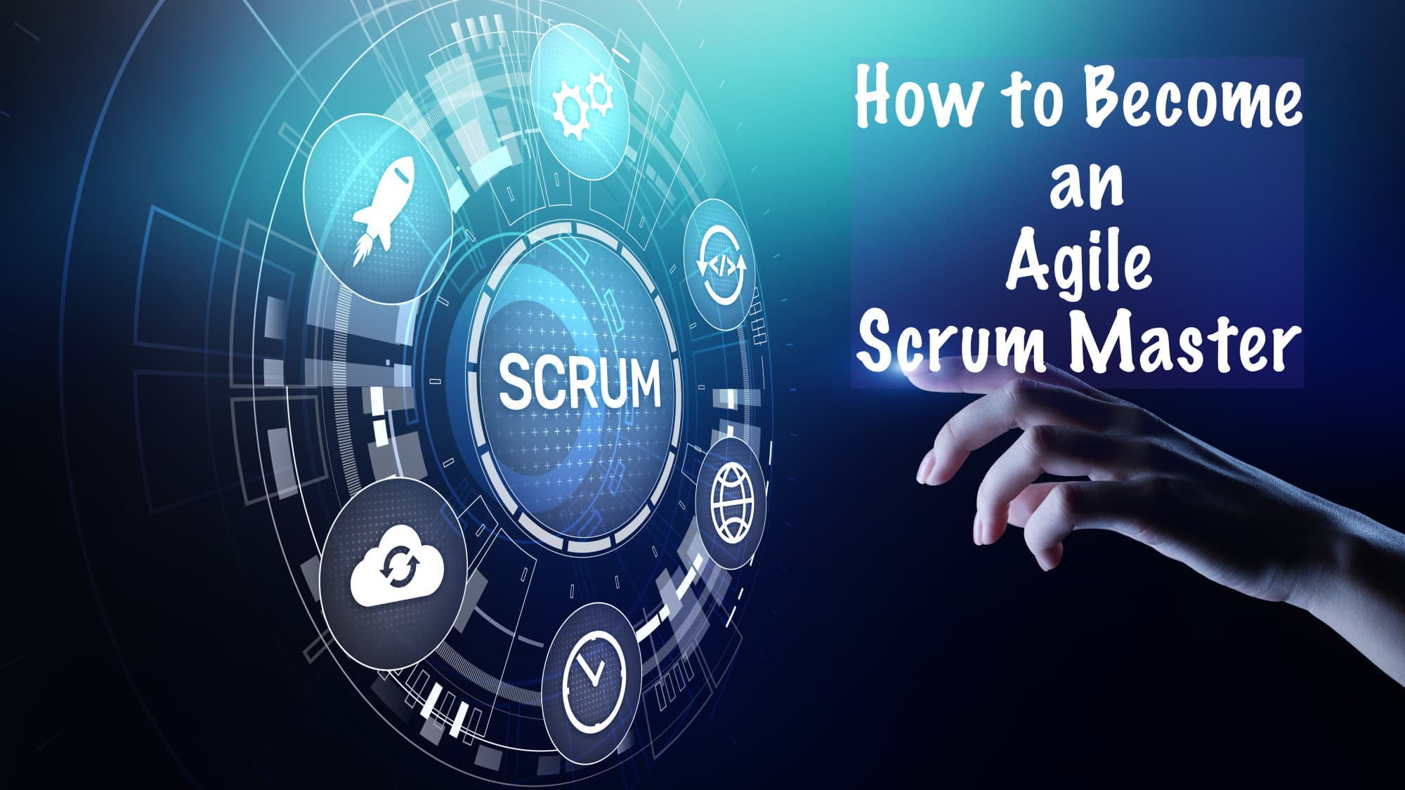 Everything You Need to Know About Becoming a Scrum Master